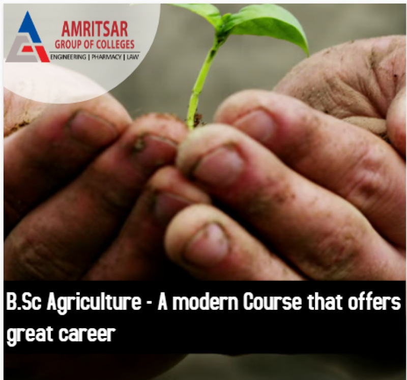 B.Sc Agriculture - A modern Course that offers great career | Agc Amritsar