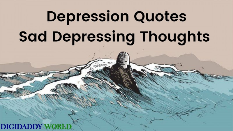 Depression Quotes | Sad Depressing Thoughts On Life