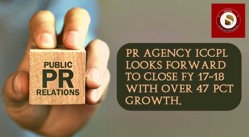 PR Agency ICCPL looks forward to close FY 17-18 with over 47 pct growth